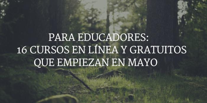 16CursosEnLíneaGratuitosEmpiezanMayo-Cursos-BlogGesvin