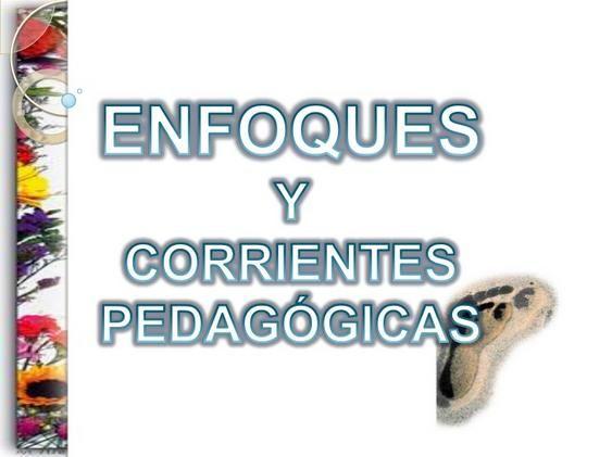 CorrientesTeoríasPedagógicasRepresentantesEnfoques-Presentación-BlogGesvin
