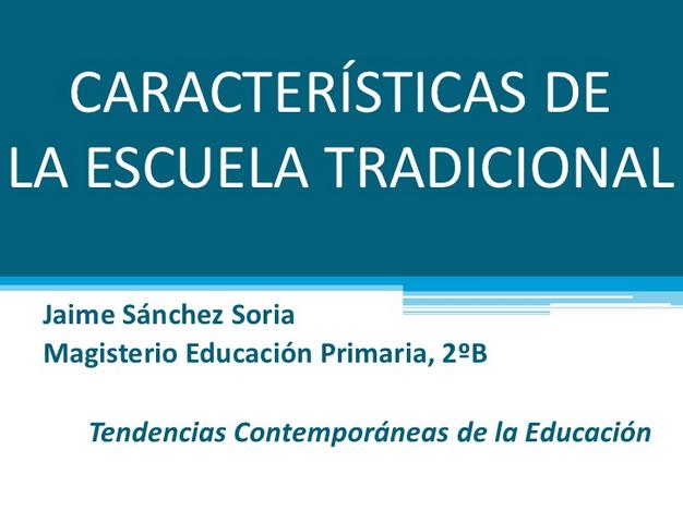 escuelatradicionalprincipalescaracteristicas-presentacion-bloggesvin