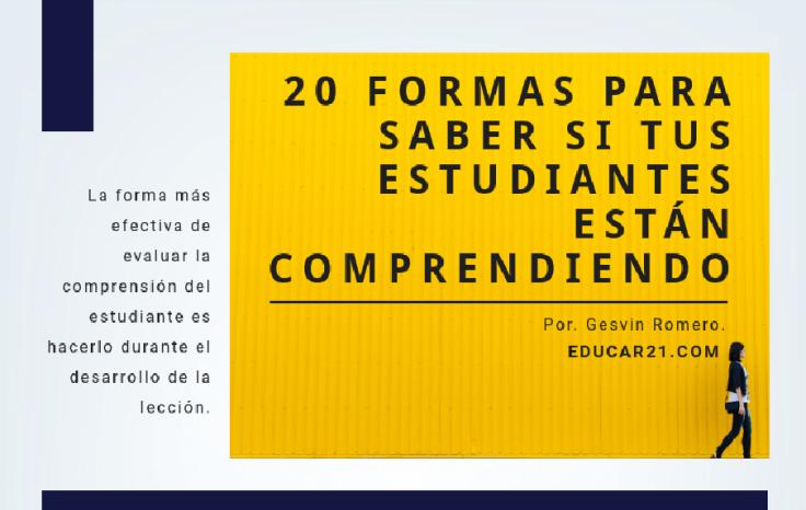 20 Formas para Saber si tus Estudiantes están Comprendiendo.