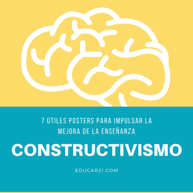 Constructivismo – 7 Útiles Posters para Impulsar la Mejora de la Enseñanza.