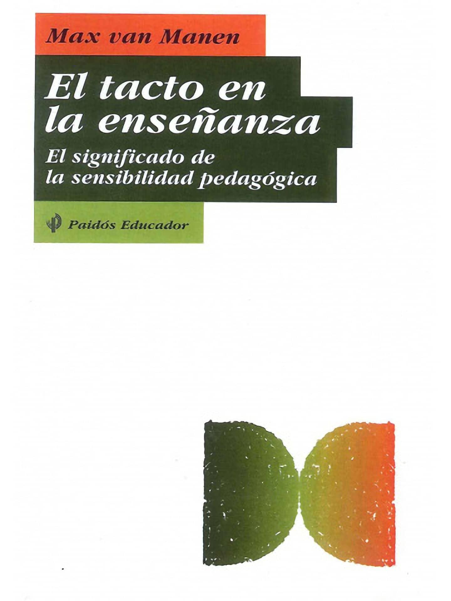 El Tacto de la Enseñanza - El Significado de la Sensibilidad Pedagógica