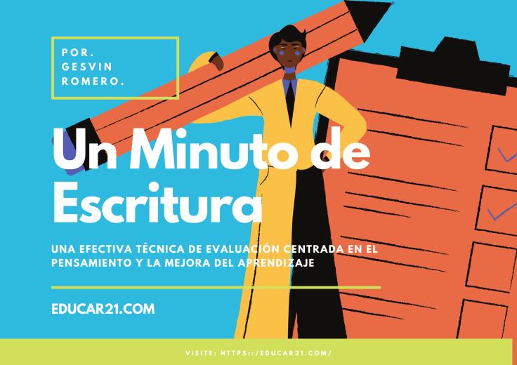 Un Minuto de Escritura – Una Efectiva Técnica de Evaluación Centrada en el Pensamiento y la Mejora del Aprendizaje.
