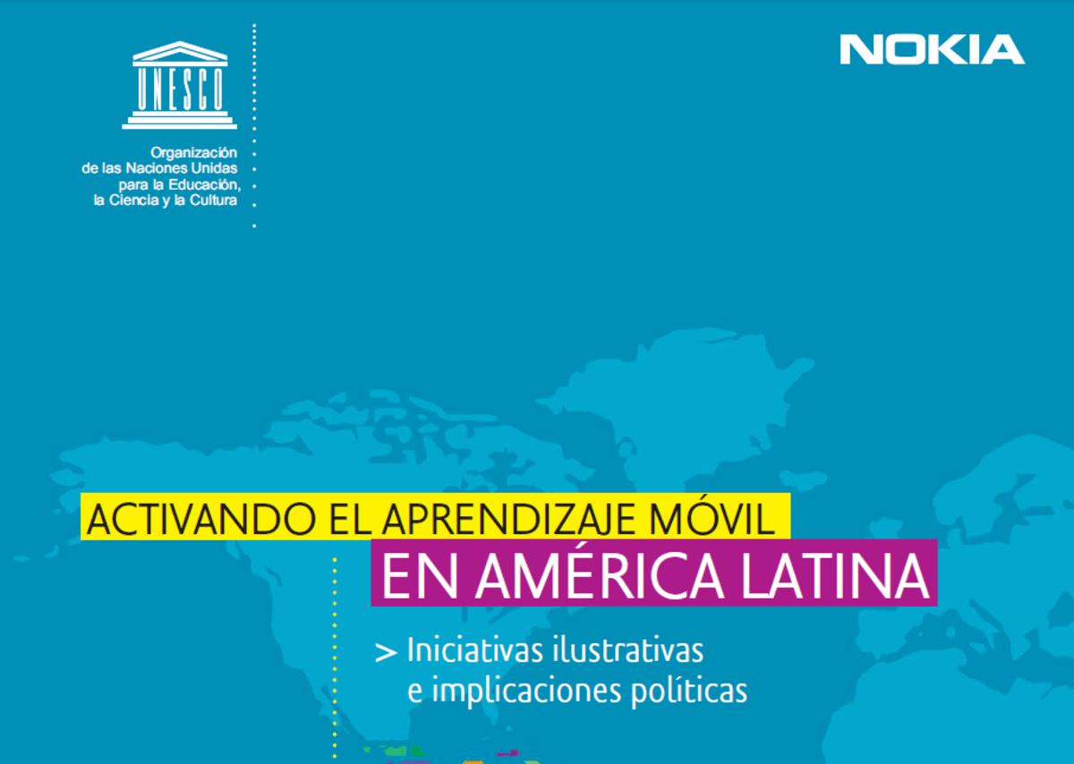 Activando el Aprendizaje Móvil en América Latina - UNESCO.