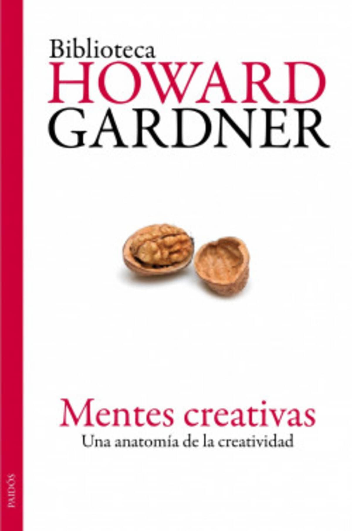 Mentes Creativas una Anatomía de la Creatividad - Howard Gardner.