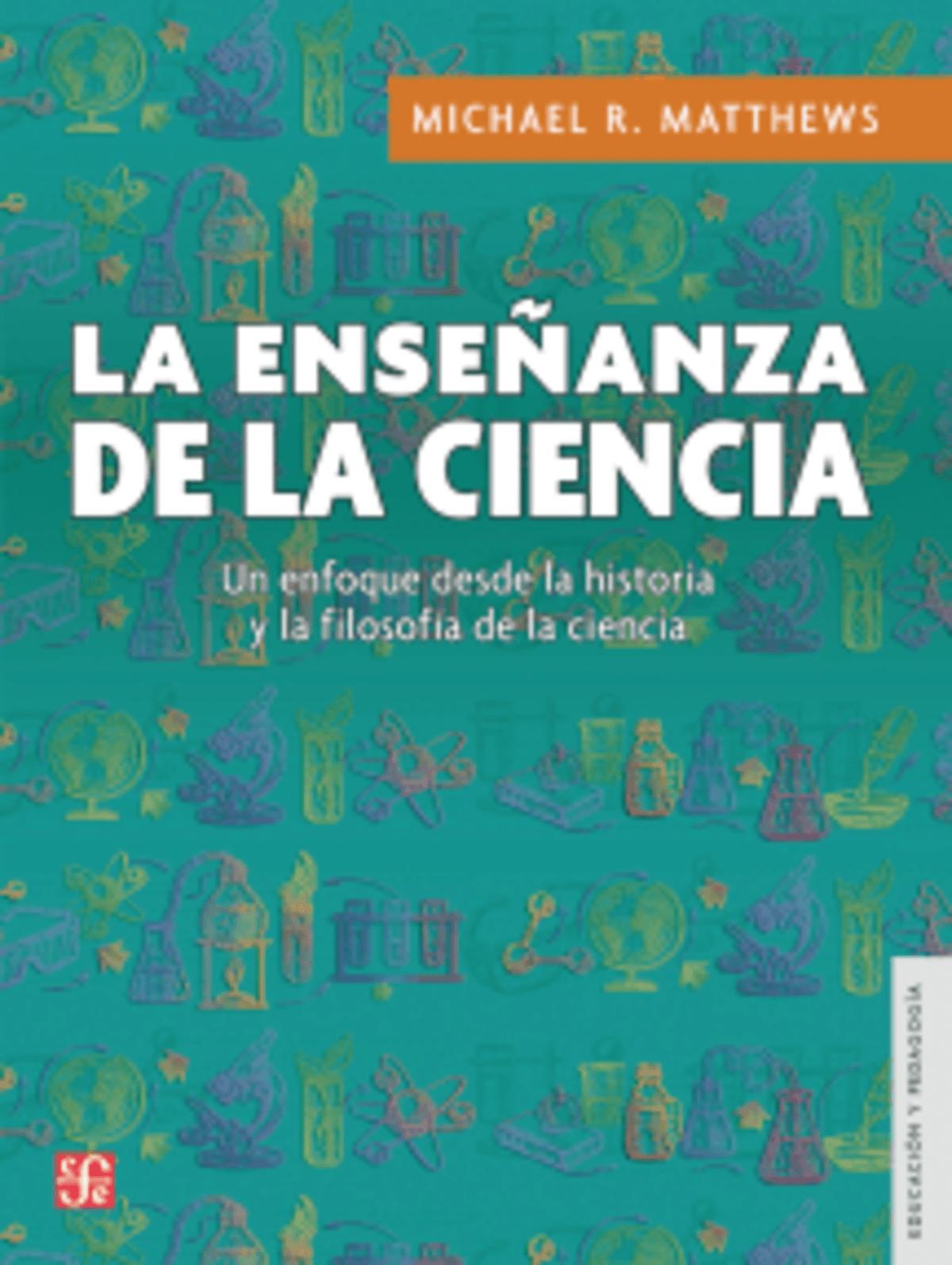 La Enseñanza de la Ciencia - Michael Matthews