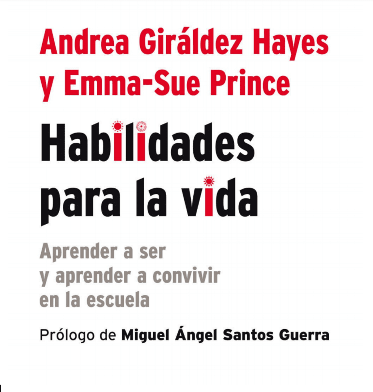 Habilidades para la Vida - Aprender a Ser y Aprender a Convivir en la Escuela - Andrea Giráldez