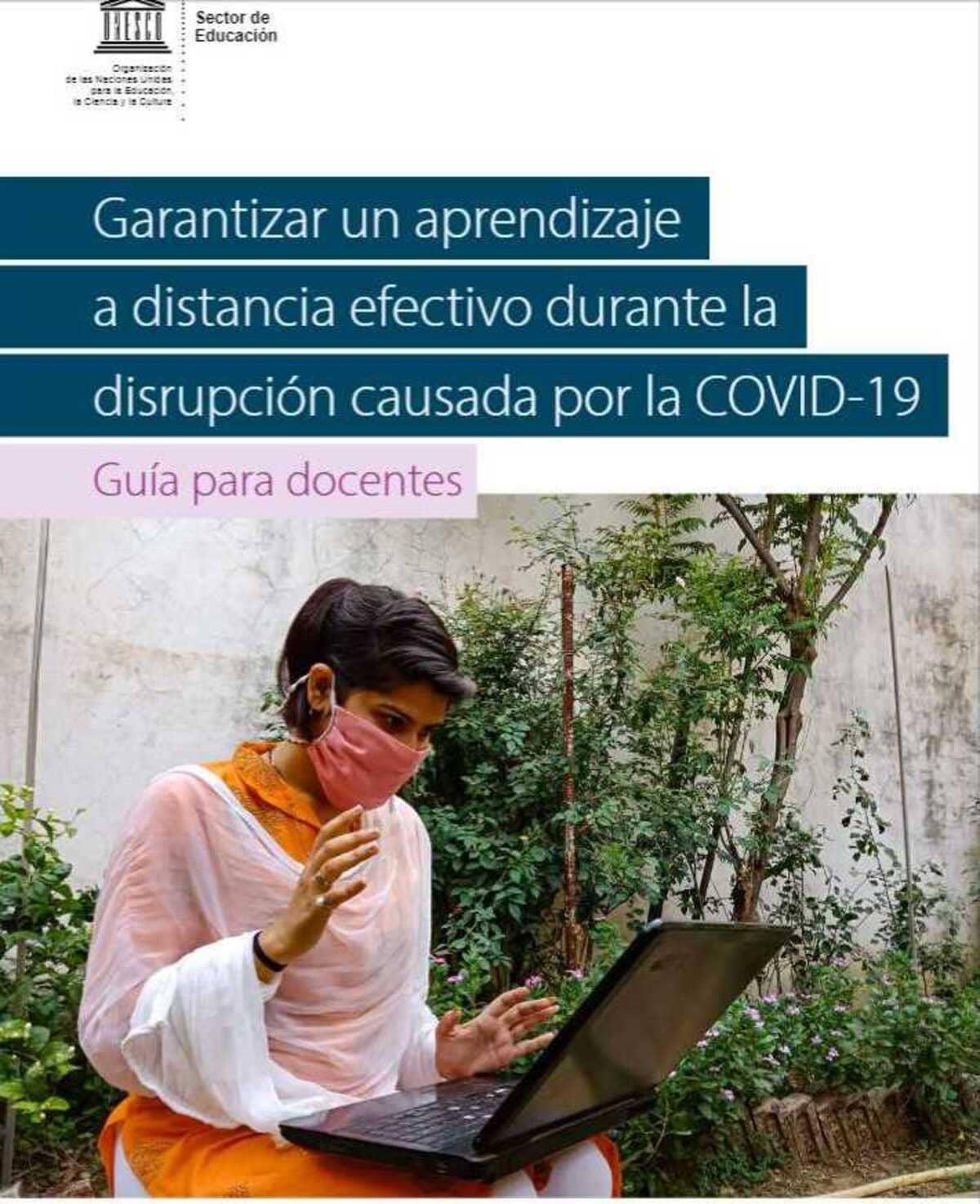 Garantizar un Aprendizaje a Distancia Efectivo Durante la COVID19 - Guía para Docentes - UNESCO.