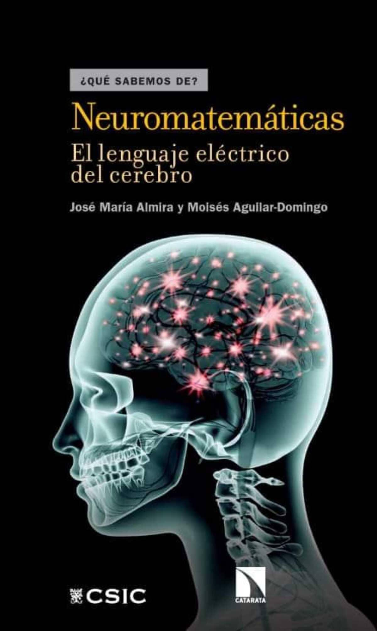 Neuromatemáticas - El Lenguaje Eléctrico del Cerebro - José Almira.